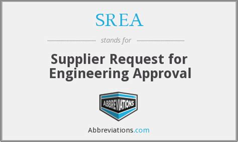 SREA - Supplier Request for Engineering Approval