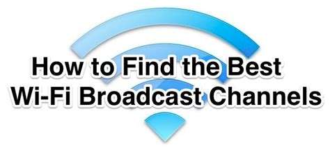 How to Find the Best Wi-Fi Channel with Wireless