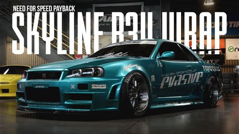 Need for Speed Payback - NISSAN SKYLINE R34 (WRAP SHOWCASE